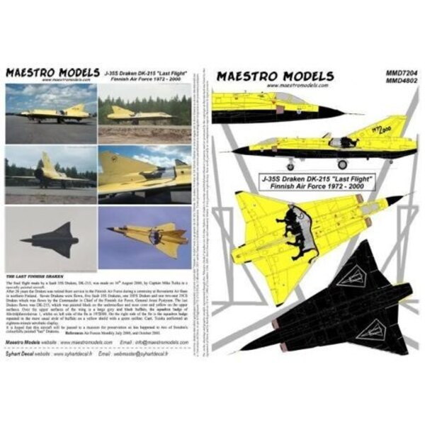 Saab J-35S Draken DK-215 Last flight (designed to be assembled with model kits from Hasegawa and Heller)