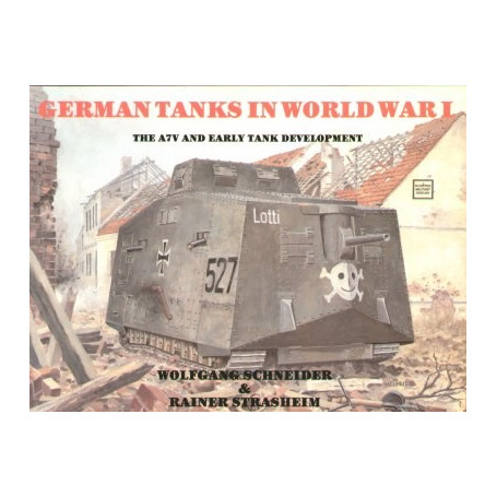 Book German Tanks in WWI. A7V and early tank development.