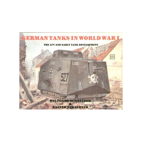 German tanks in WWI The A7V and early tank development