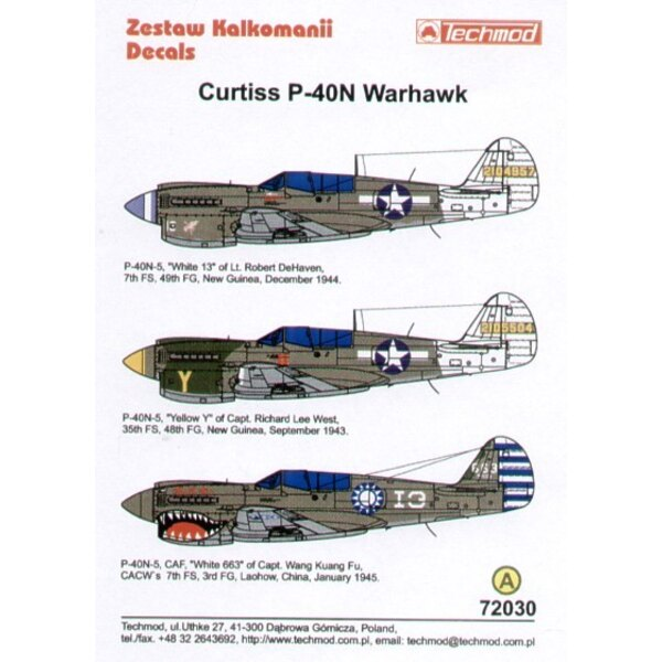 Curtiss P-40N Warhawks (3) 2104957 White 13 7 FS/49FG Lt DeHaven New Guinea 1944 2105504 Yellow Y 35 FS/48 FG Capt Lee West New