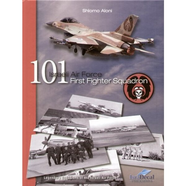 101 - IAF First Fighter Squadron′ by Shlomo Aloni The first book in a new series named ′The Legendary Squadron of the 84 Israeli