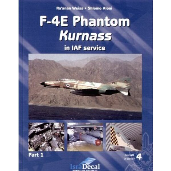 F-4E Phantom ′Kurnass′ in IAF Service - part 1 by Ra′anan Weiss and Shlomo Aloni. Soft Bound. 112 pages