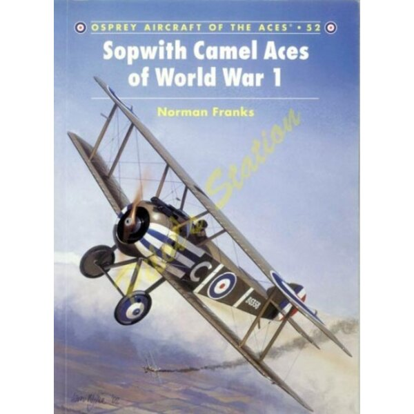 Aircraft of the Aces n°52 - Sopwith Camel Aces of