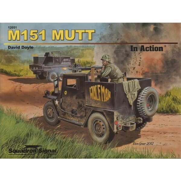 Mutt In Action (Soft cover) The M151 was intended to be a lightweight, high-mobility replacement for the M38A1, itself a success